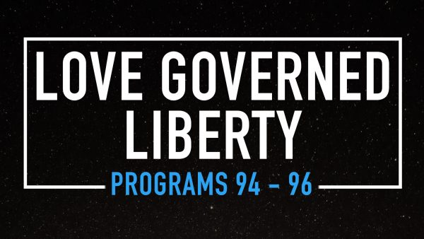 Love Governed Liberty