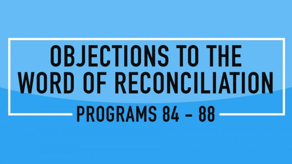 Objections to the Word of Reconciliation