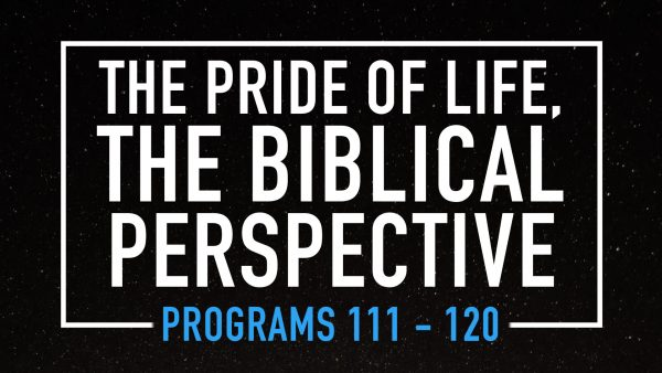 The Pride of Life The Biblical Perspective